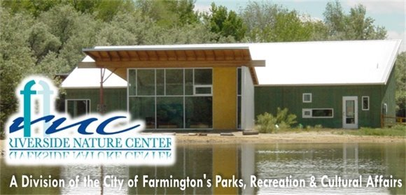 Riverside Nature Center, A Division of the City of Farmington's Parks, Recreation & Cultural Affairs