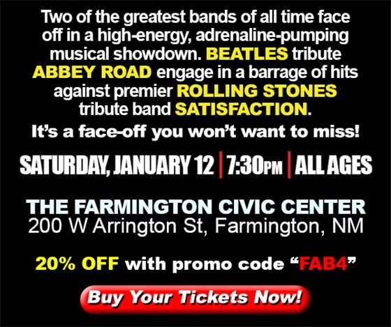 "Saturday, January 12 @ 7:30 pm All ages. Farmington Civic Center. 20% off with promo code ""FAB4"""