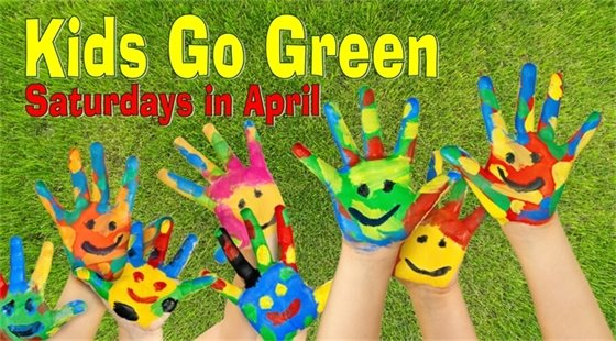 Kids Go Green Saturdays in April