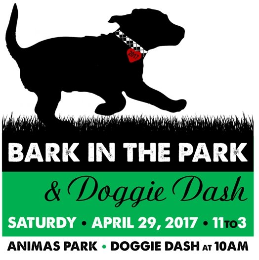 Bark in the Park & Doggie Dash. Saturday, April 29, 2017 from 11 to 3. Animas Park. Doggie Dash at 10 am.