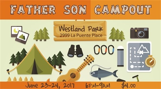 Father Son Campout. Westland Park, 2999 La Puente Place. June 23-24, 2017. 6pm to 9am. $4.00
