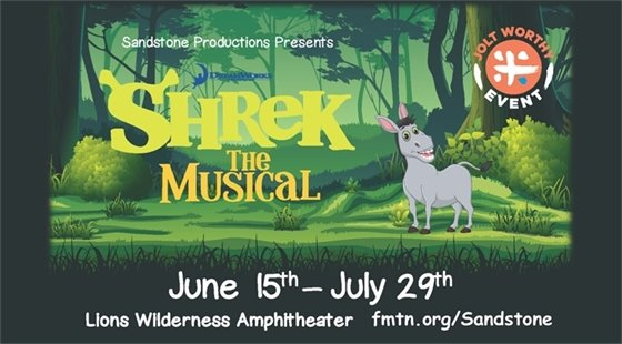 "Sandstone Productions Presents ""Shrek The Musical."" June 15th - July 29th. Lions Wilderness Amphitheater. fmtn.org/Sandstone"