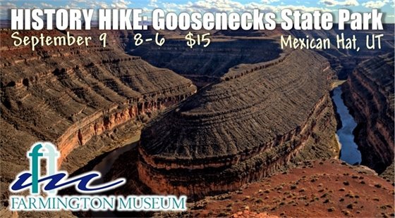 History Hike: Goosenecks State Park in Mexican Hat, UT on September 9 from 8-6 through the Farmington Museum