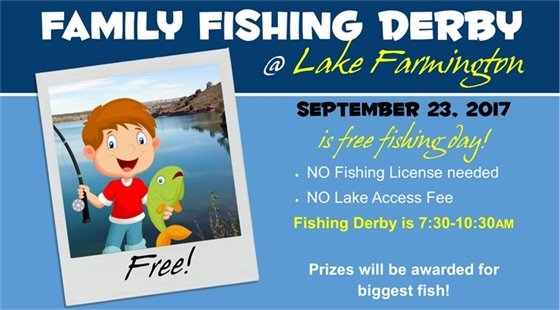 Family Fishing Derby at Lake Farmington. September 23, 2017 from 7:30 - 10:30 a.m. No fishing license needed. No lake access fee. Prizes will be awarded for biggest fish.