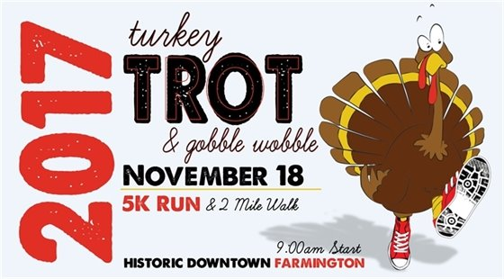 2017 Turkey Trot 5K and Gobble Wobble 2-mile walk in historic downtown Farmington on November 18, 2017. Start time 9:00am.