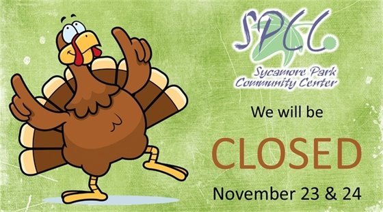 Sycamore Park Community Center will be closed November 23 & 24