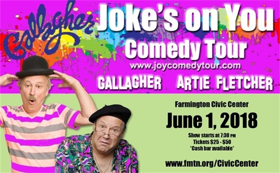 Joke's On You Comedy tour with Gallagher and Artie Fletcher at the Farmington Civic Center on June 1, 2018. Show starts at 7:30 p.m. Tickets $25-$50. Cash bar available.