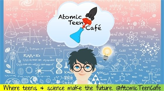 Atomic Teen Science Cafe. Where teens and science make the future. @AtomicTeenCafe