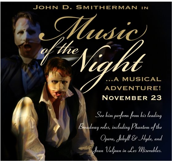 John D. Smitherman in Music of the Night... A Musical Adventure.